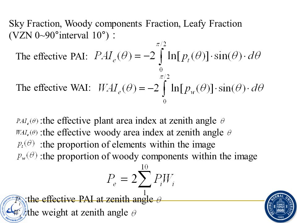 :the effective plant area index at zenith angle :the effective woody area index at zenith angle :the proportion of elements within the image :the proportion of woody components within the image Sky Fraction, Woody components Fraction, Leafy Fraction (VZN 0~90°interval 10°) : The effective PAI: The effective WAI: :the effective PAI at zenith angle :the weight at zenith angle