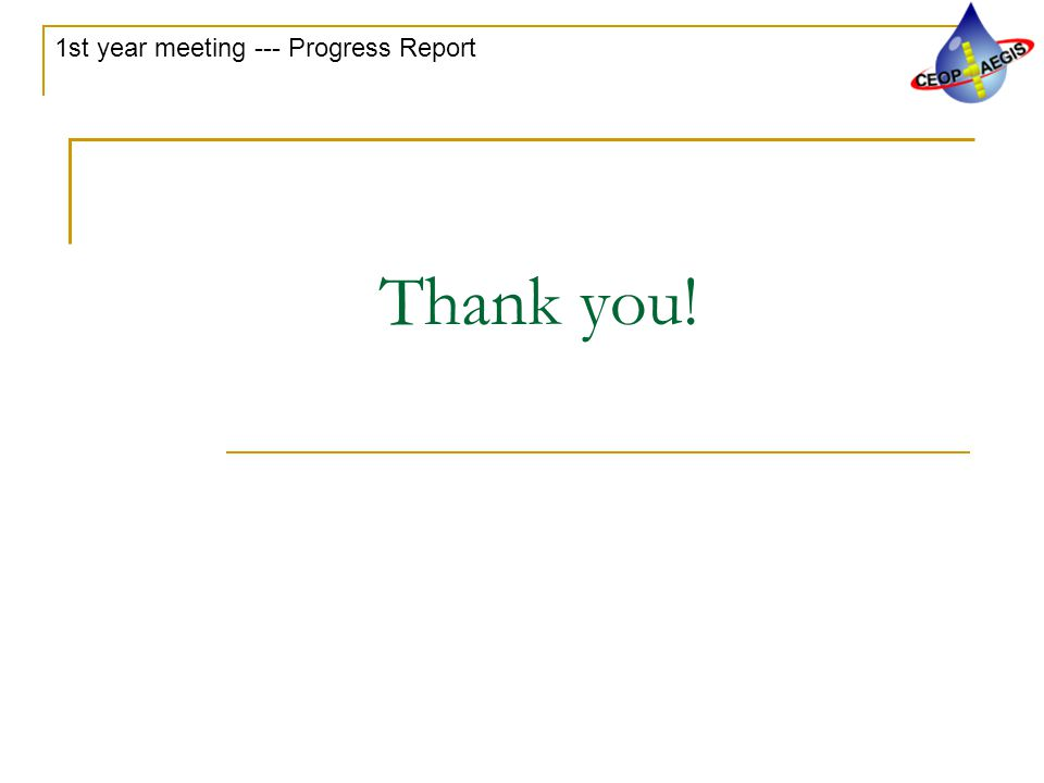 1st year meeting --- Progress Report Thank you!