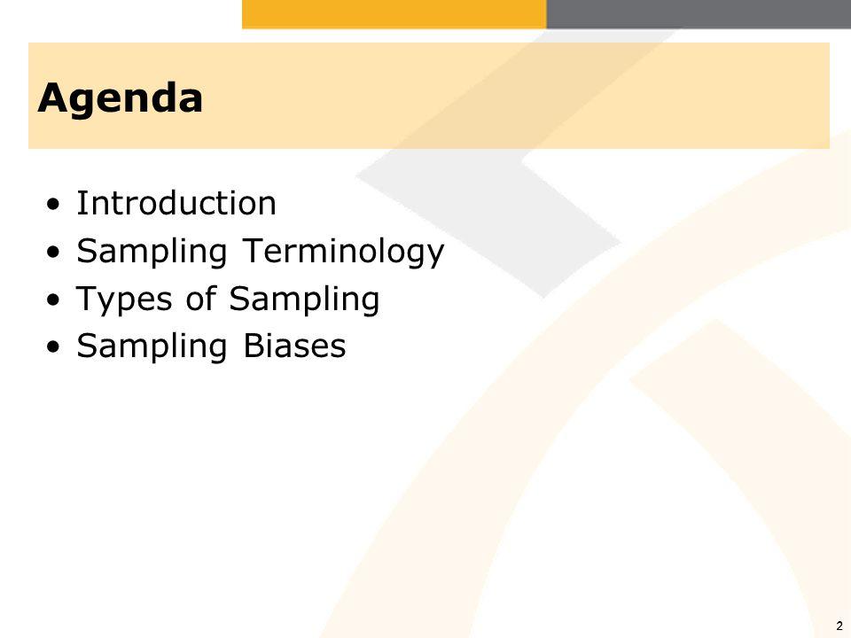 2 Agenda Introduction Sampling Terminology Types of Sampling Sampling Biases 2