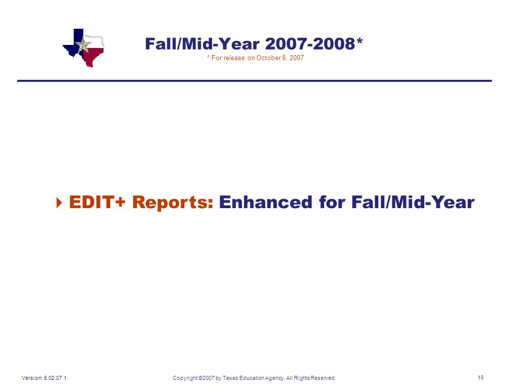 Version: 8.02.07.1Copyright ©2007 by Texas Education Agency.