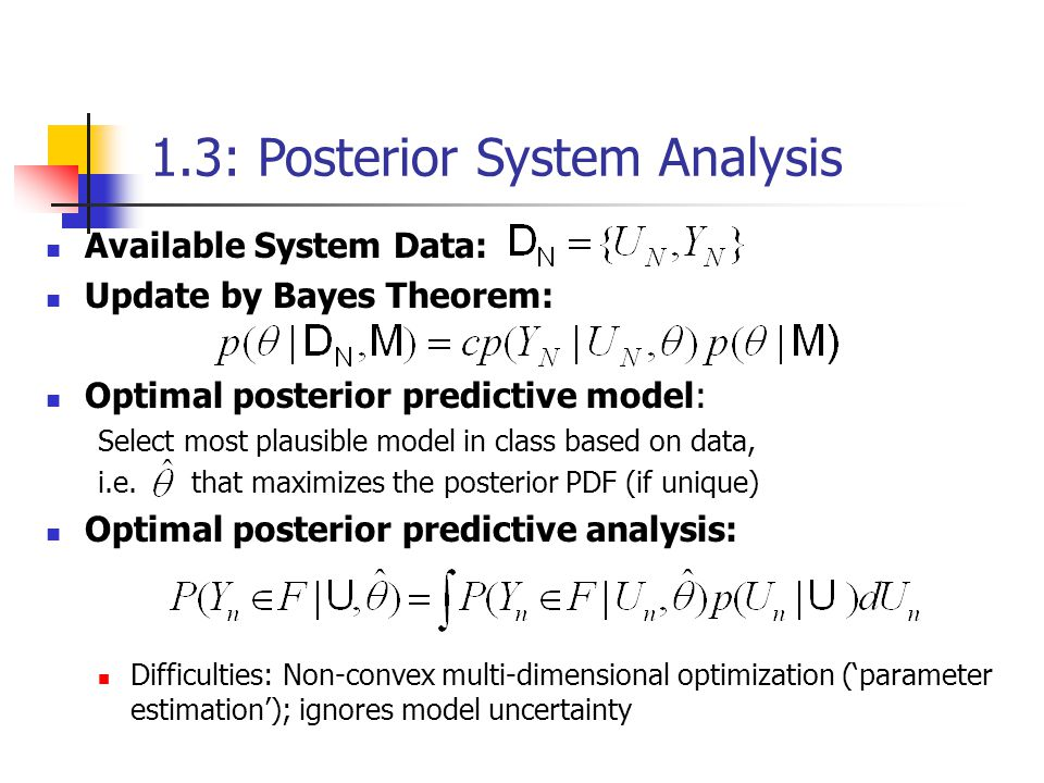 Available System Data: Update by Bayes Theorem: Optimal posterior predictive model: Select most plausible model in class based on data, i.e.