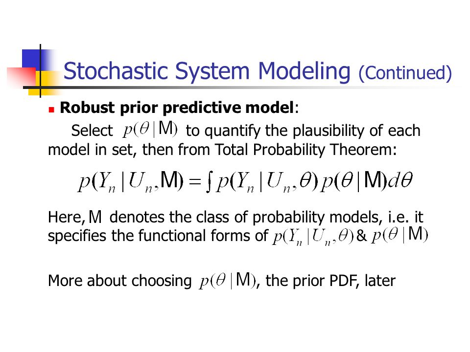 Robust prior predictive model: Select to quantify the plausibility of each model in set, then from Total Probability Theorem: Here, denotes the class of probability models, i.e.
