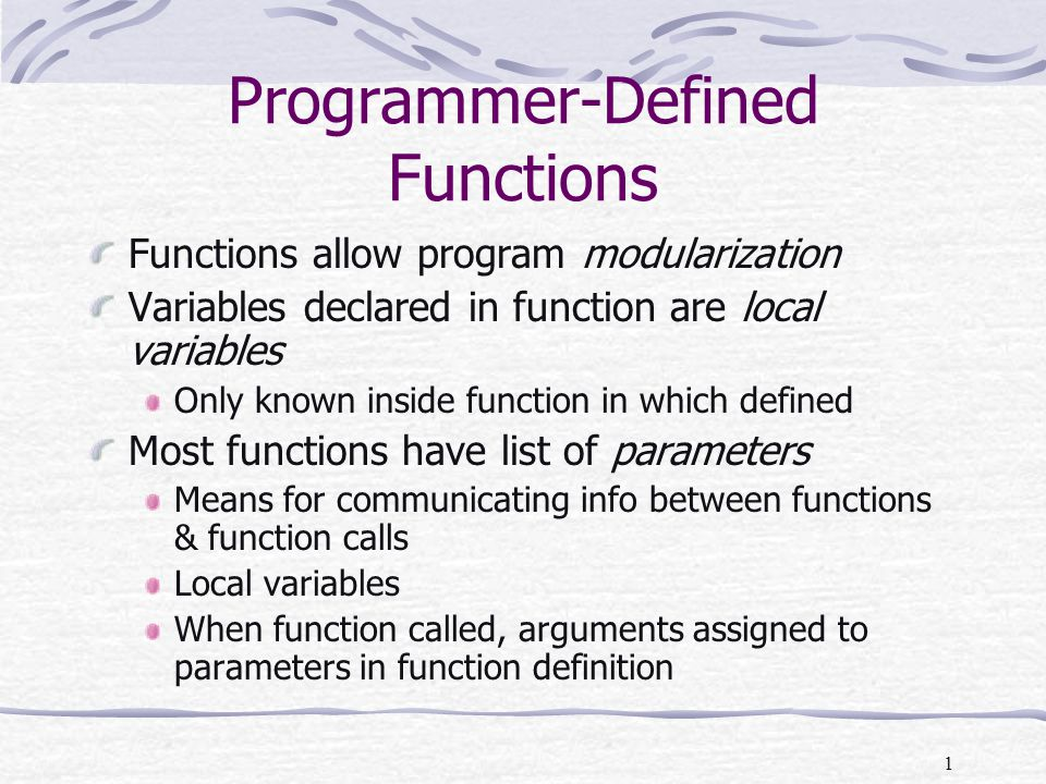 2 Programmer-Defined Functions Motives for modularizing a program with functions 1.