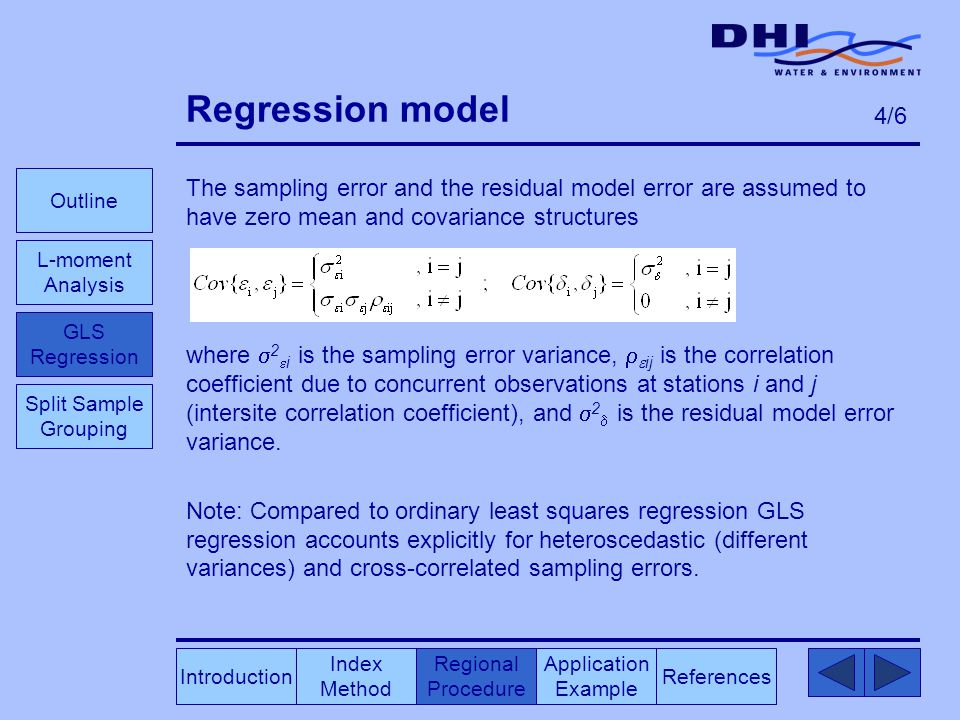 Regression model The sampling error and the residual model error are assumed to have zero mean and covariance structures where  2  i is the sampling error variance,   ij is the correlation coefficient due to concurrent observations at stations i and j (intersite correlation coefficient), and  2  is the residual model error variance.