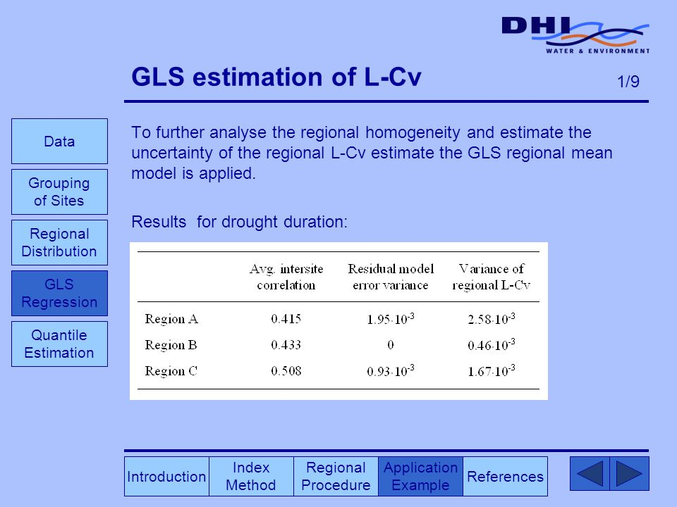 GLS estimation of L-Cv To further analyse the regional homogeneity and estimate the uncertainty of the regional L-Cv estimate the GLS regional mean model is applied.