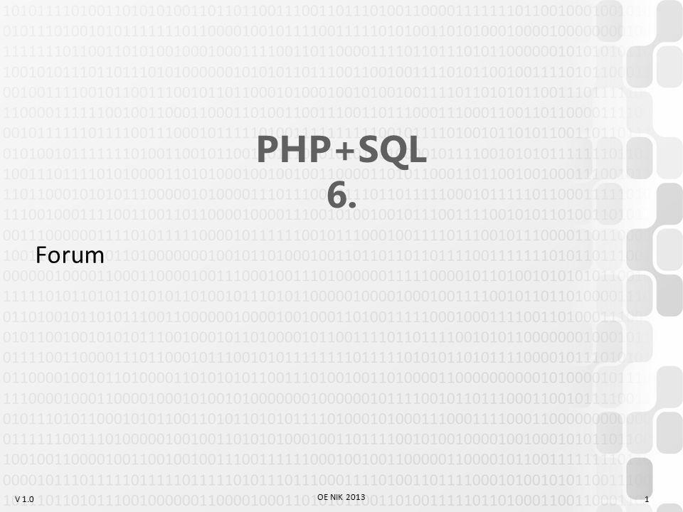 V 1.0 OE NIK 2013 PHP+SQL 6. Forum 1