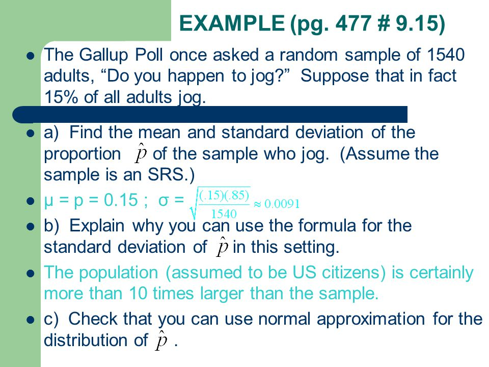 """EXAMPLE (pg. 477 # 9.15) The Gallup Poll once asked a random sample of 1540 adults, """"Do you happen to jog?"""" Suppose that in fact 15% of all adults jog"""
