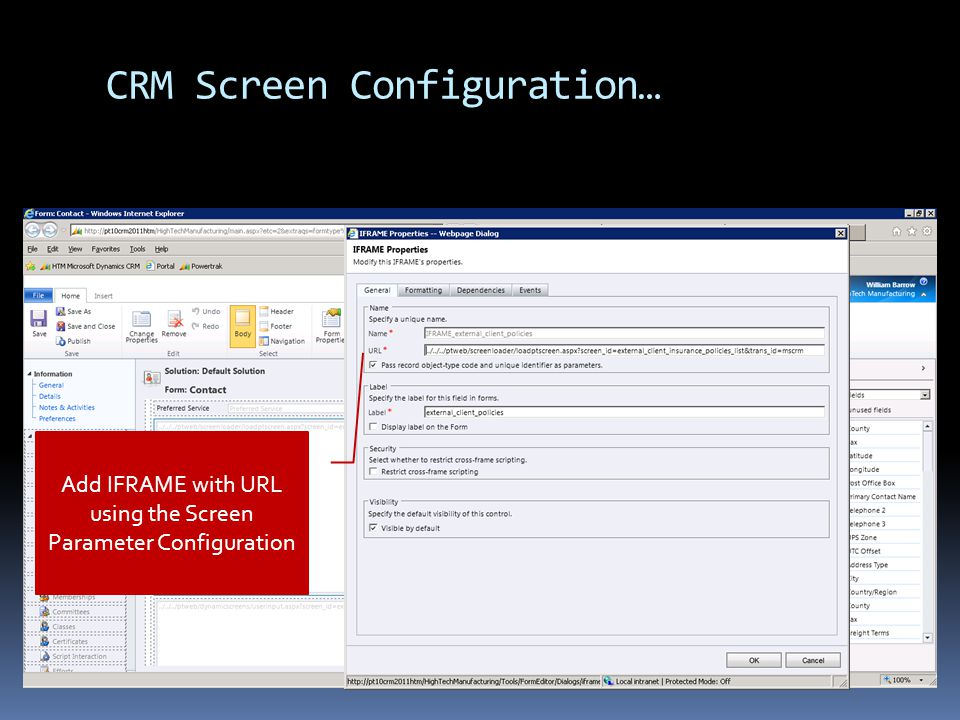CRM Screen Configuration… Add IFRAME with URL using the Screen Parameter Configuration