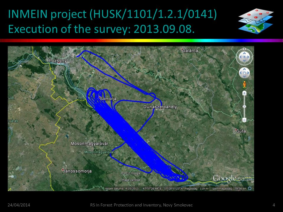 INMEIN project (HUSK/1101/1.2.1/0141) Execution of the survey: 2013.09.08. 24/04/2014RS In Forest Protection and Inventory, Novy Smokovec4