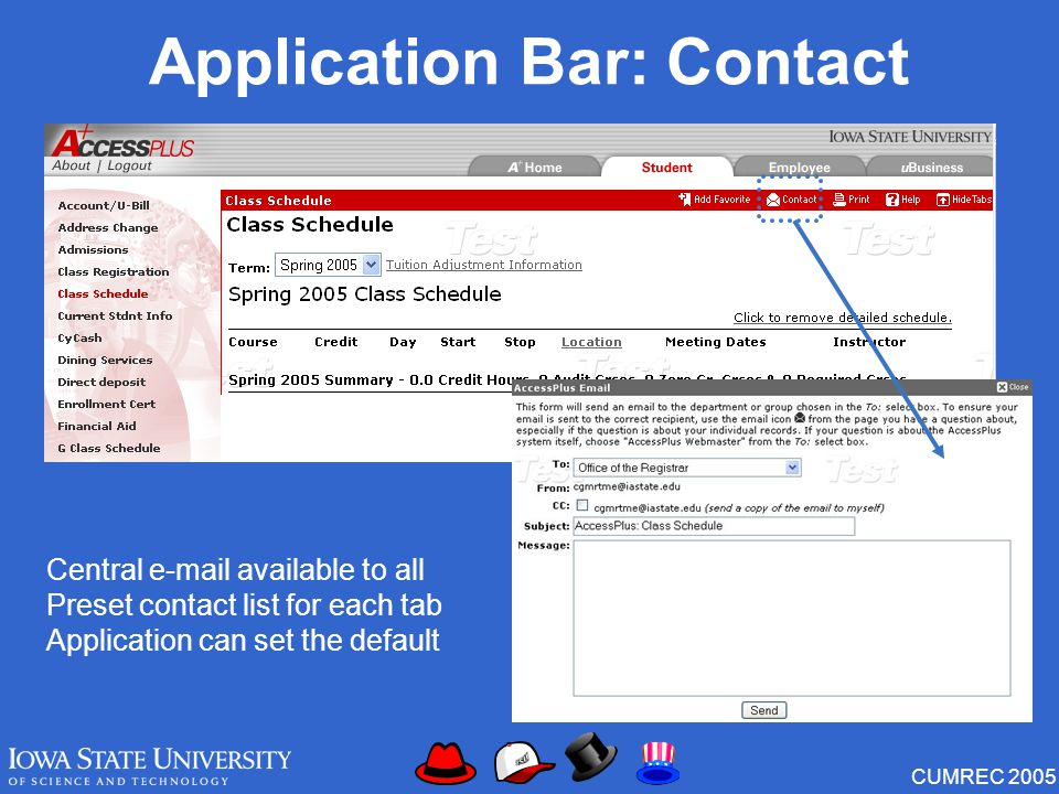 CUMREC 2005 Central e-mail available to all Preset contact list for each tab Application can set the default Application Bar: Contact