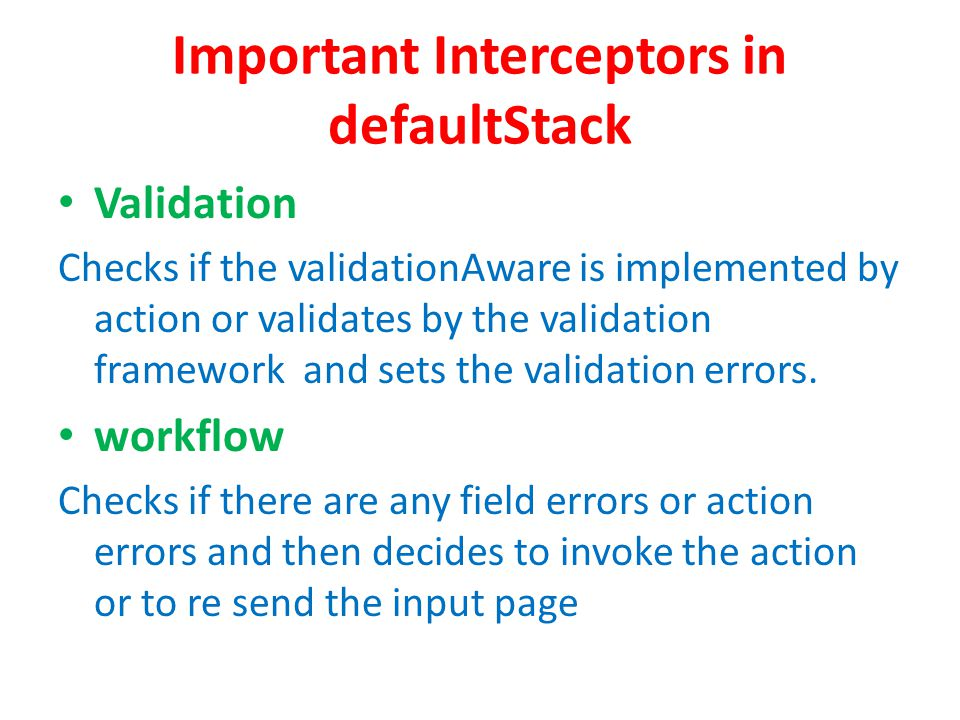 Validation Checks if the validationAware is implemented by action or validates by the validation framework and sets the validation errors.