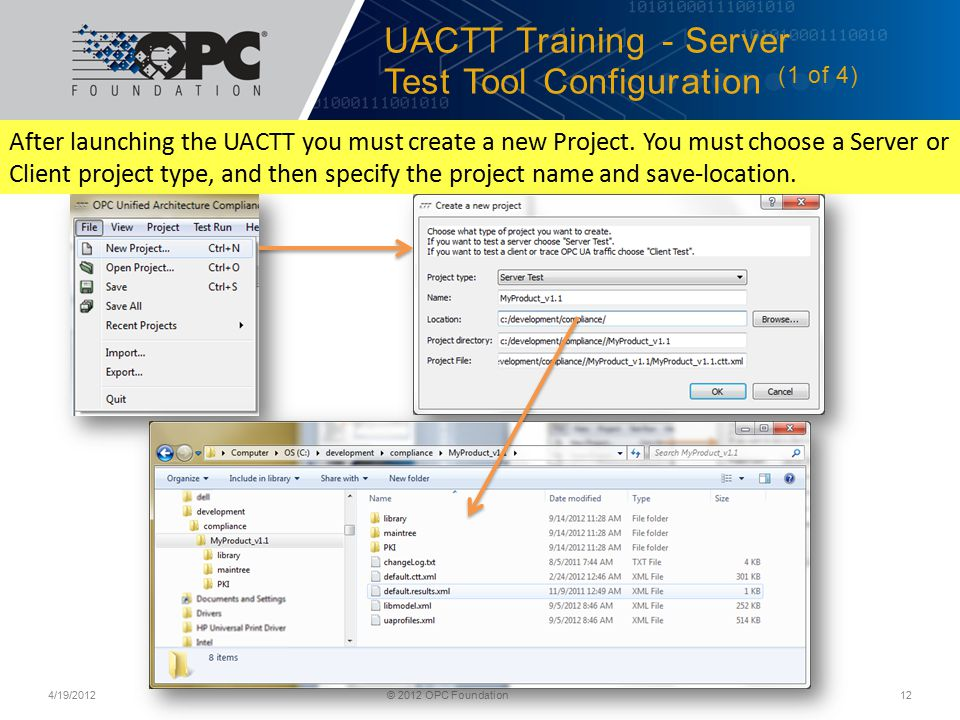 UACTT Training - Server Test Tool Configuration (1 of 4) 4/19/2012© 2012 OPC Foundation12 After launching the UACTT you must create a new Project.