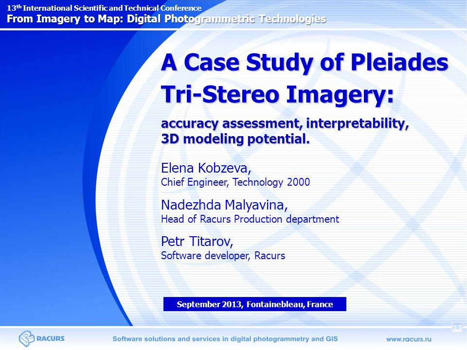 A Case Study of Pleiades Tri-Stereo Imagery Pleiades imagery orientation accuracy assessment 3D modeling of urban area (the city of Yekaterinburg) Creating and updating topographic maps using Pleiades imagery Contents