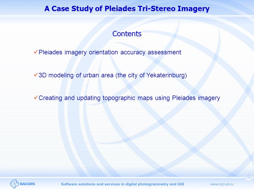 Pleiades imagery orientation accuracy assessment Pushbroom imagery orientation models Test dataset description Pleiades imagery orientation accuracy Rigorous, rational polynomial (RPC) and universal pushbroom models Pleiades Tri-Stereo product and ground points set Orientation accuracy of single Pleiades images, stereopairs and the triplet