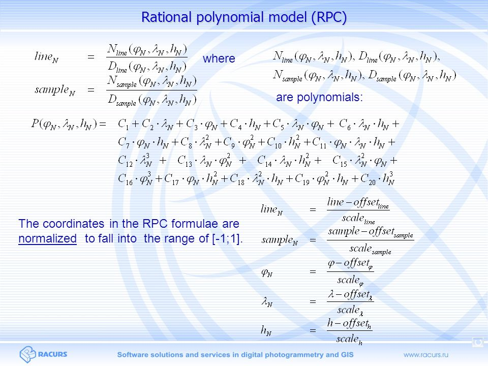 Rational polynomial model (RPC) refinements RPC adjustment: bias removal RPC adjustment: affine refinement