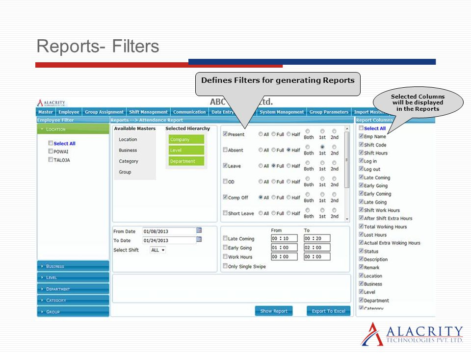 Reports- Filters Defines Filters for generating Reports Selected Columns will be displayed in the Reports