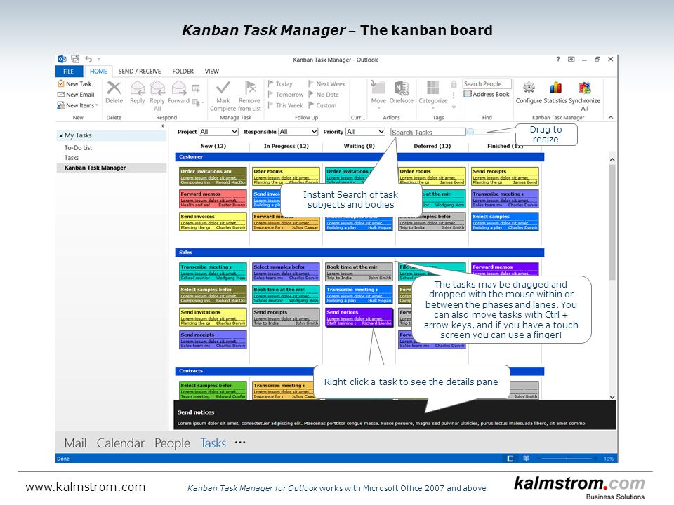 Kanban Task Manager for Outlook works with Microsoft Office 2007 and above www.kalmstrom.com Kanban Task Manager ‒ The kanban board Instant Search of
