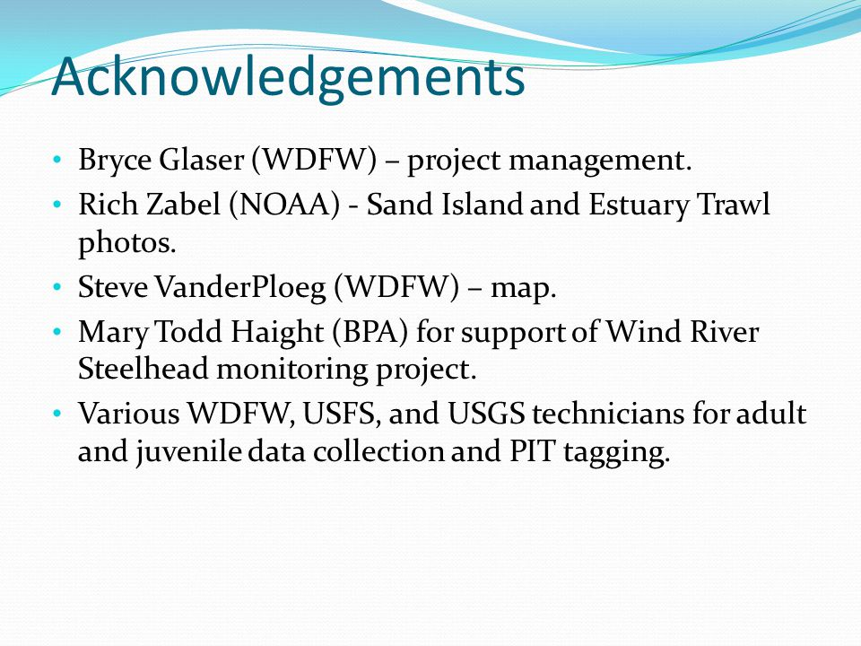 Acknowledgements Bryce Glaser (WDFW) – project management.