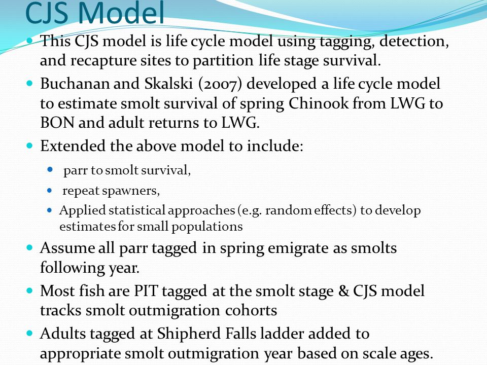 CJS Model This CJS model is life cycle model using tagging, detection, and recapture sites to partition life stage survival.