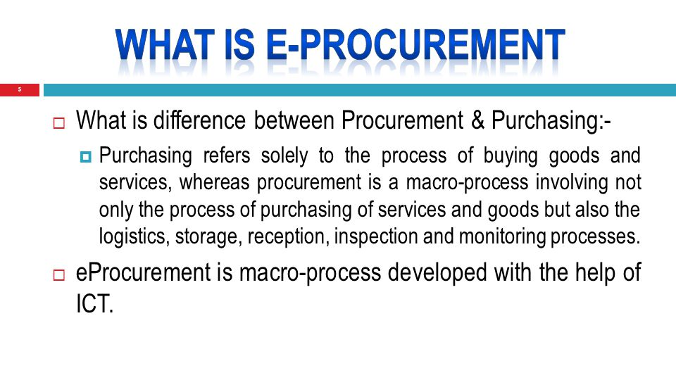 5  What is difference between Procurement & Purchasing:-  Purchasing refers solely to the process of buying goods and services, whereas procurement is a macro-process involving not only the process of purchasing of services and goods but also the logistics, storage, reception, inspection and monitoring processes.