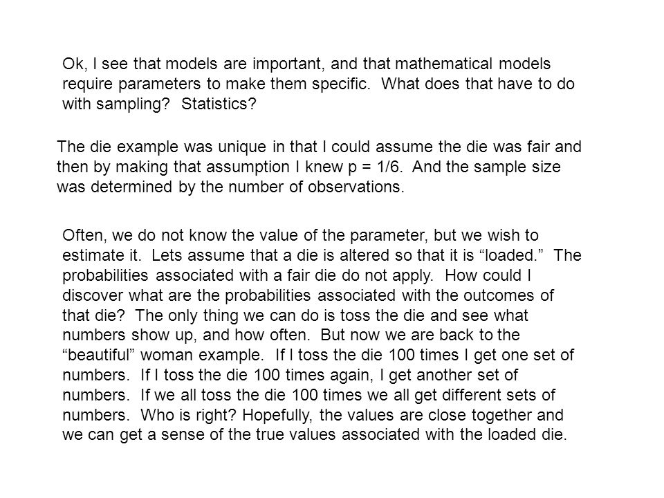 Ok, I see that models are important, and that mathematical models require parameters to make them specific.