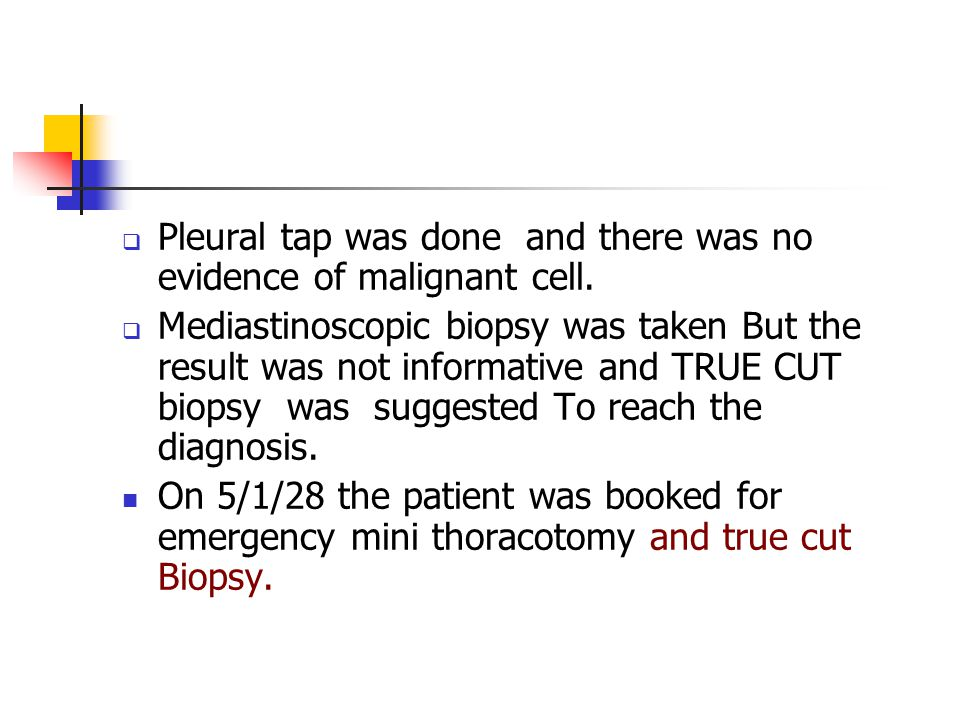  Pleural tap was done and there was no evidence of malignant cell.