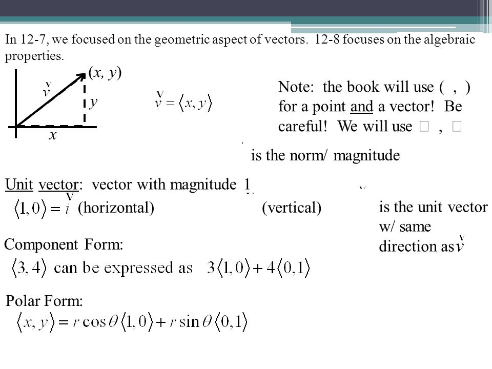 In 12-7, we focused on the geometric aspect of vectors.
