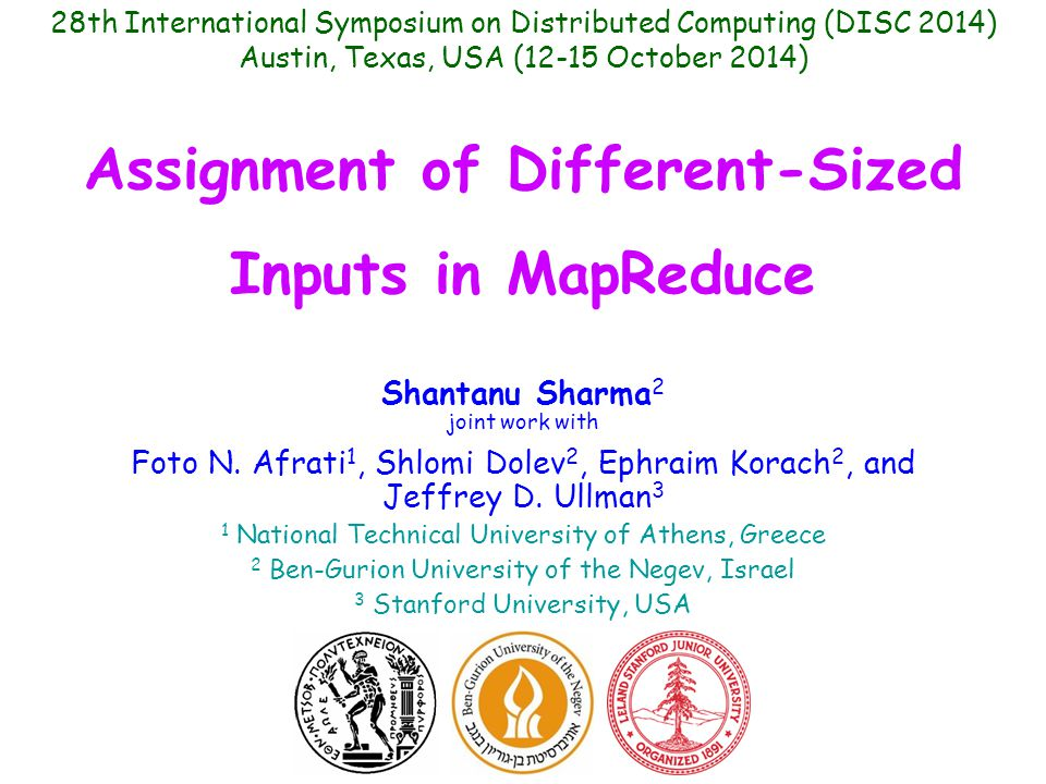 Assignment of Different-Sized Inputs in MapReduce Shantanu Sharma 2 joint work with Foto N.