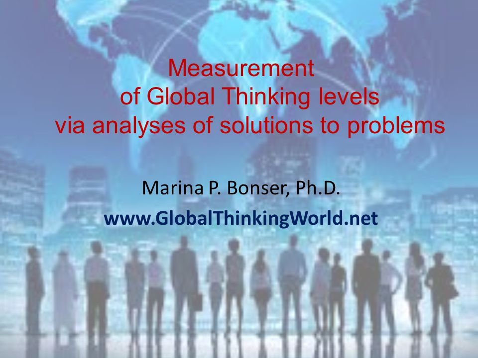 THE EVALUATION SCALE FOR GLOBAL THINKING consists of three parameters(variable components): INTEGRITY is a pattern of connections between parts of a system, between a system and other systems, and eventually of multilevel interconnectedness to the entire world.