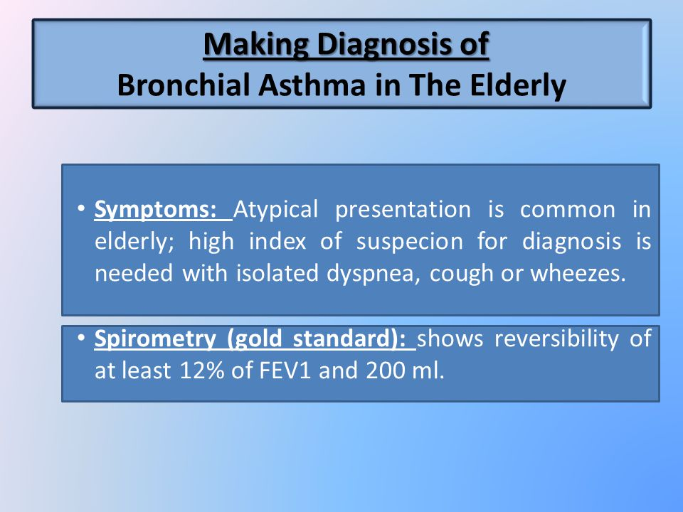 Spirometry (gold standard): shows reversibility of at least 12% of FEV1 and 200 ml.