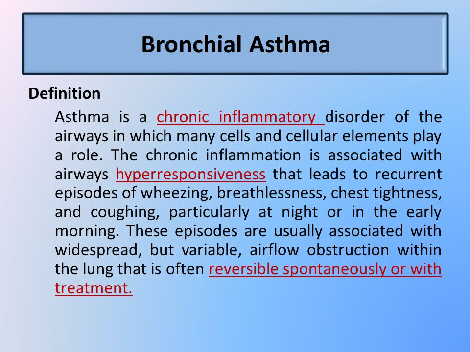 Bronchial Asthma Definition Asthma is a chronic inflammatory disorder of the airways in which many cells and cellular elements play a role.