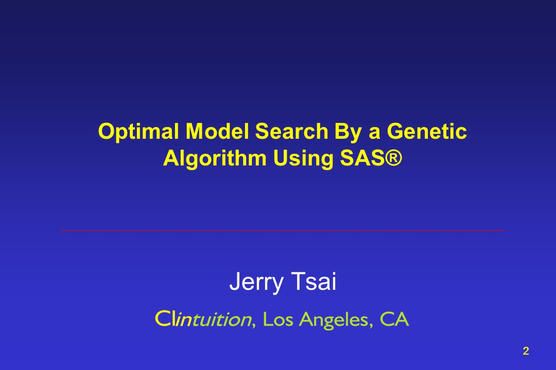 22 Optimal Model Search By a Genetic Algorithm Using SAS® Jerry Tsai