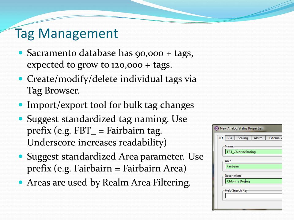 Tag Management Sacramento database has 90,000 + tags, expected to grow to 120,000 + tags.