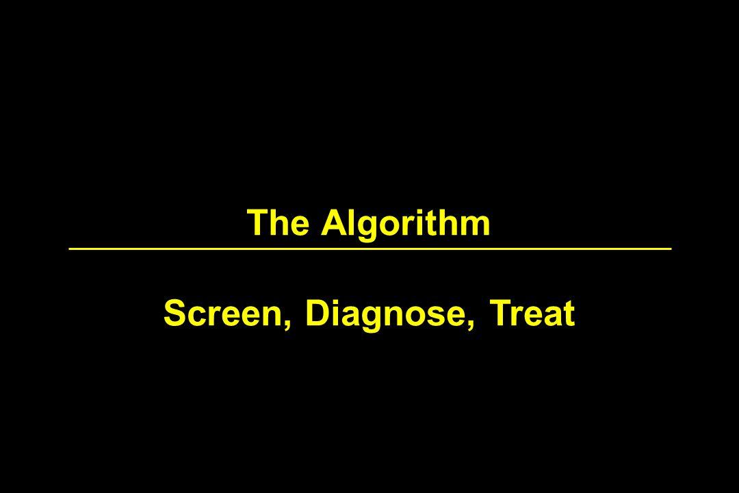 The Algorithm Screen, Diagnose, Treat