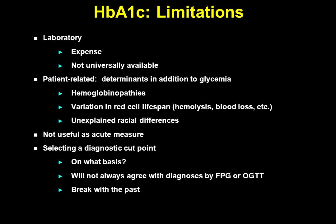Laboratory ► Expense ► Not universally available Patient-related: determinants in addition to glycemia ► Hemoglobinopathies ► Variation in red cell li