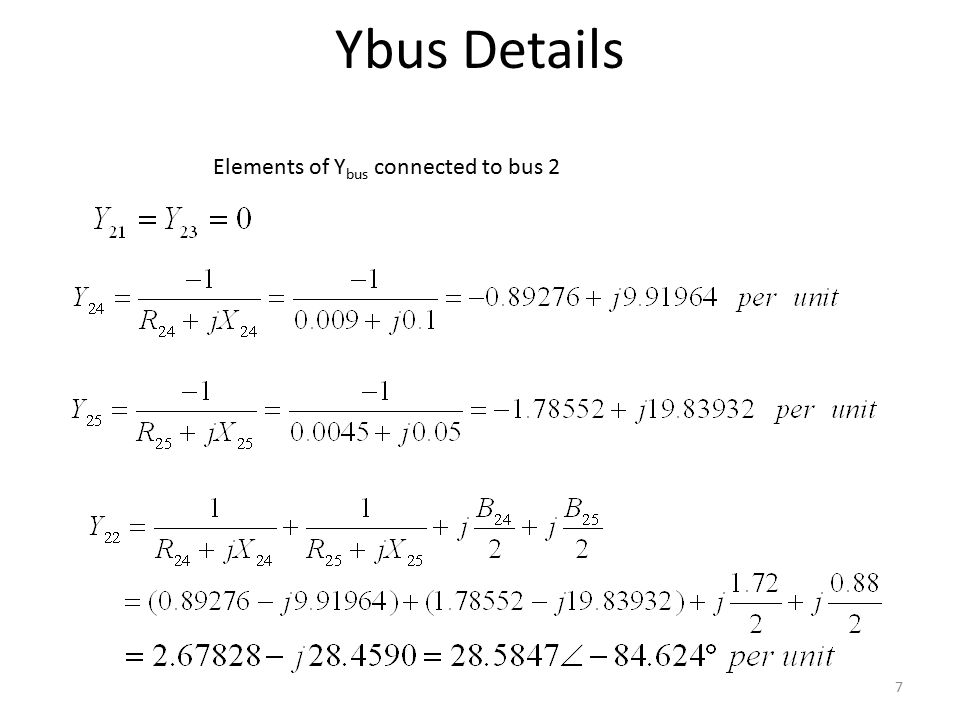 Ybus Details Elements of Y bus connected to bus 2 7