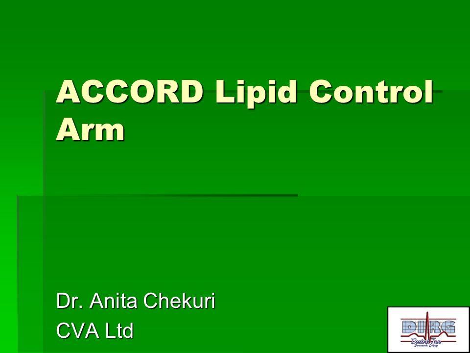 ACCORD Lipid Control Arm Dr. Anita Chekuri CVA Ltd