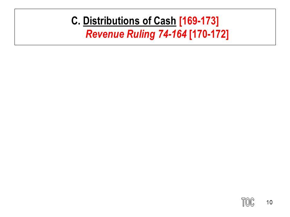 10 C. Distributions of Cash [169-173] Revenue Ruling 74-164 [170-172]