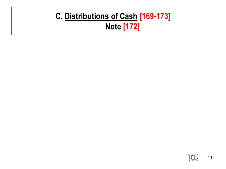 11 C. Distributions of Cash [169-173] Note [172]