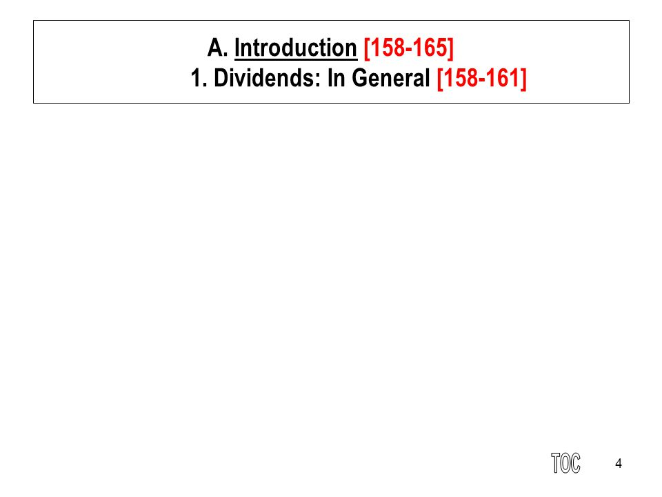 4 A. Introduction [158-165] 1. Dividends: In General [158-161]