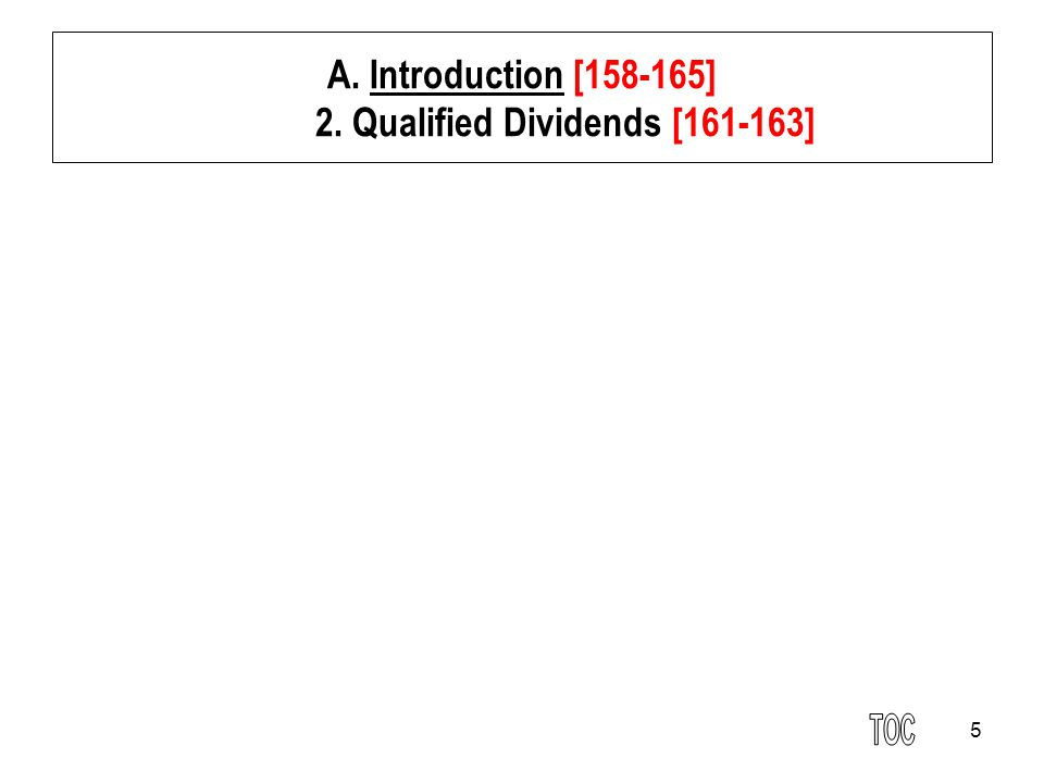 5 A. Introduction [158-165] 2. Qualified Dividends [161-163]