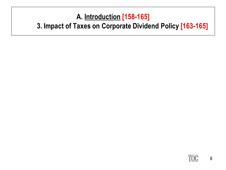 6 A. Introduction [158-165] 3. Impact of Taxes on Corporate Dividend Policy [163-165]