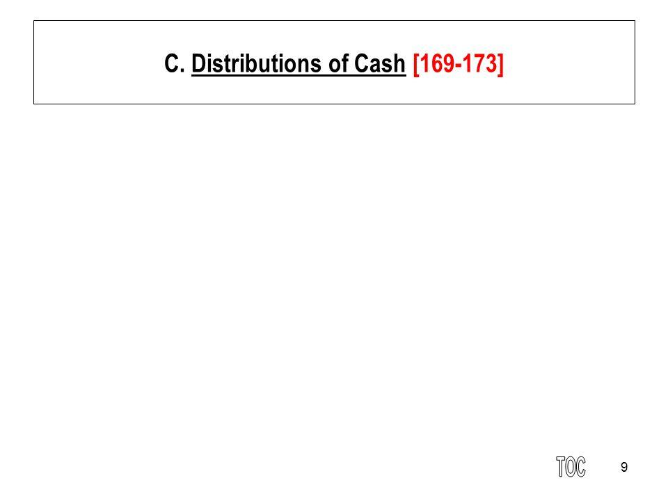9 C. Distributions of Cash [169-173]