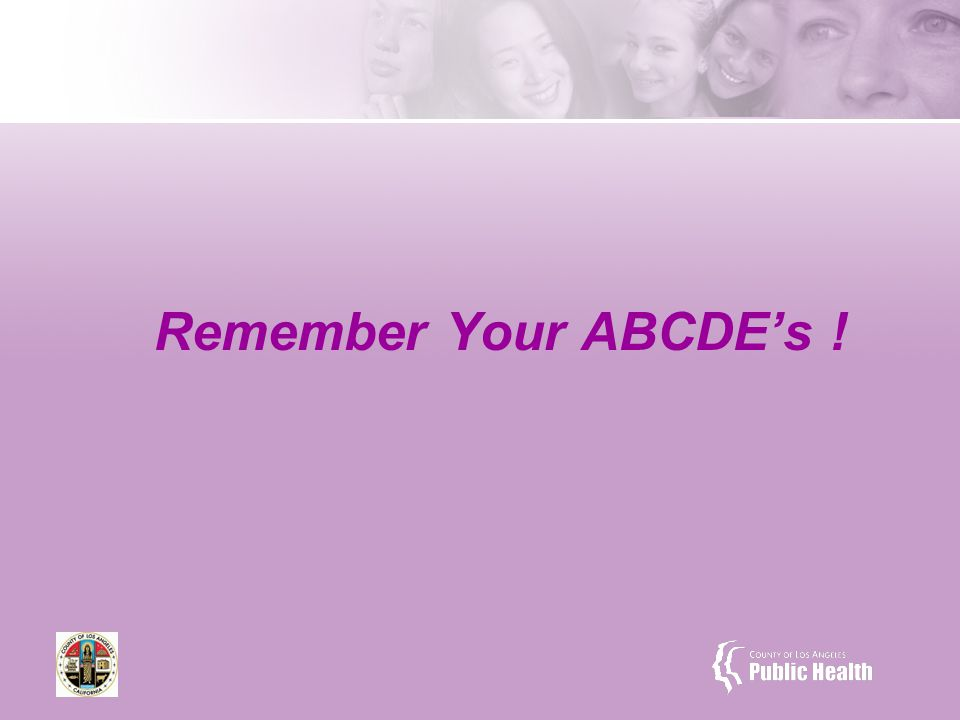 Remember Your ABCDE's !