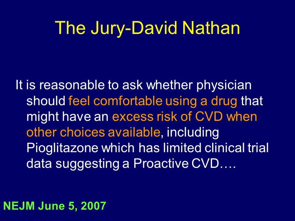 The Jury-David Nathan It is reasonable to ask whether physician should feel comfortable using a drug that might have an excess risk of CVD when other