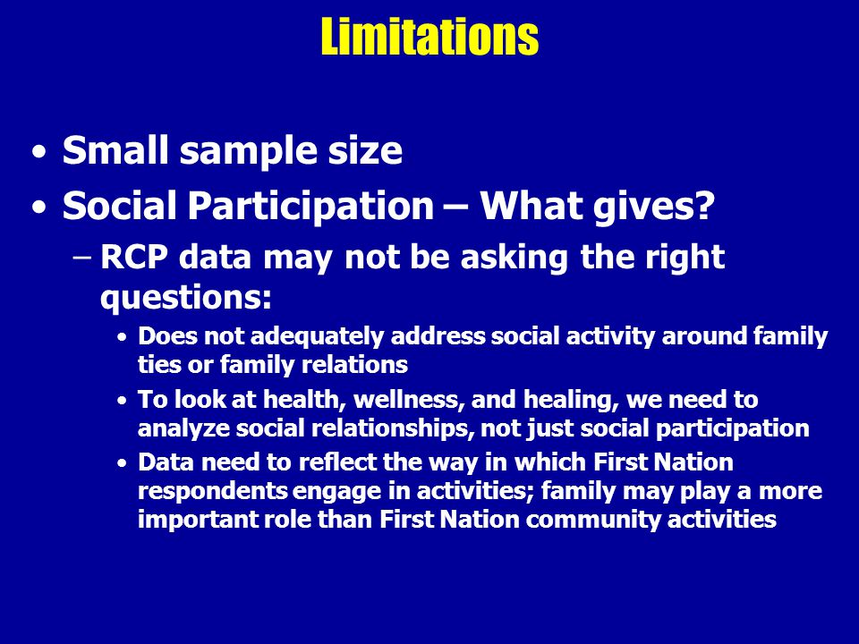 Limitations Small sample size Social Participation – What gives.