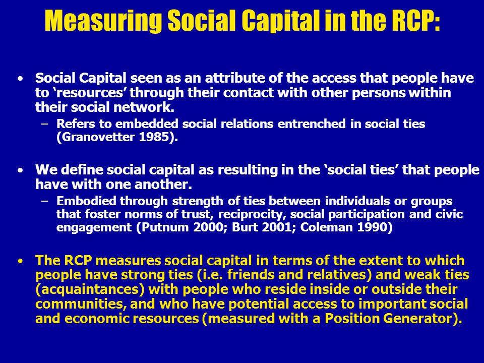 Role of Trust in Relation to Social Capital Trust can be seen as both a precondition for the cooperation that allows social capital relations to form.