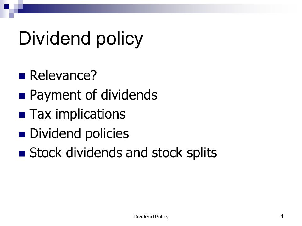 Dividend Policy 1 Dividend policy Relevance.