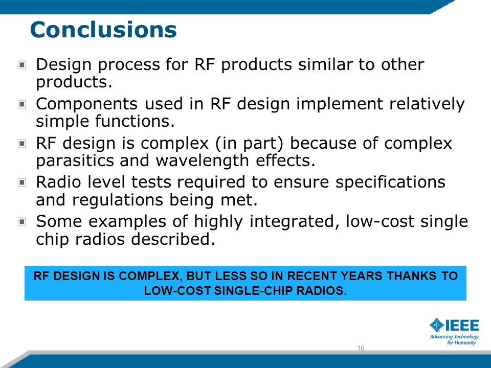 16 Conclusions Design process for RF products similar to other products.