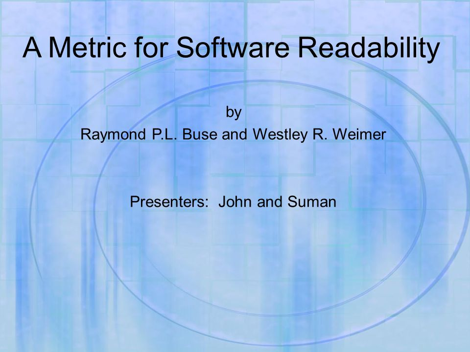 A Metric for Software Readability by Raymond P.L. Buse and Westley R.